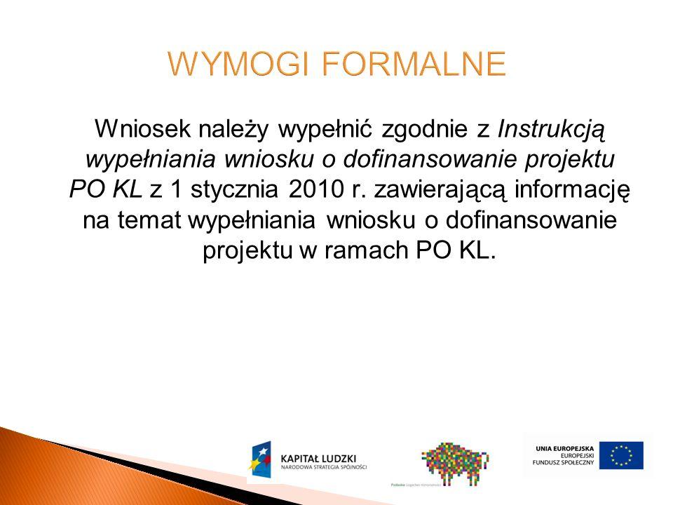 Wniosek należy wypełnić zgodnie z Instrukcją wypełniania wniosku o dofinansowanie projektu PO KL z 1 stycznia 2010 r.