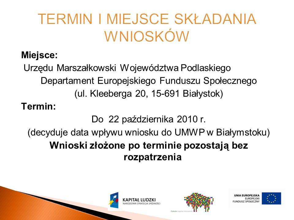 Miejsce: Urzędu Marszałkowski Województwa Podlaskiego Departament Europejskiego Funduszu Społecznego (ul.