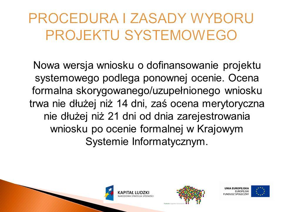 Nowa wersja wniosku o dofinansowanie projektu systemowego podlega ponownej ocenie.