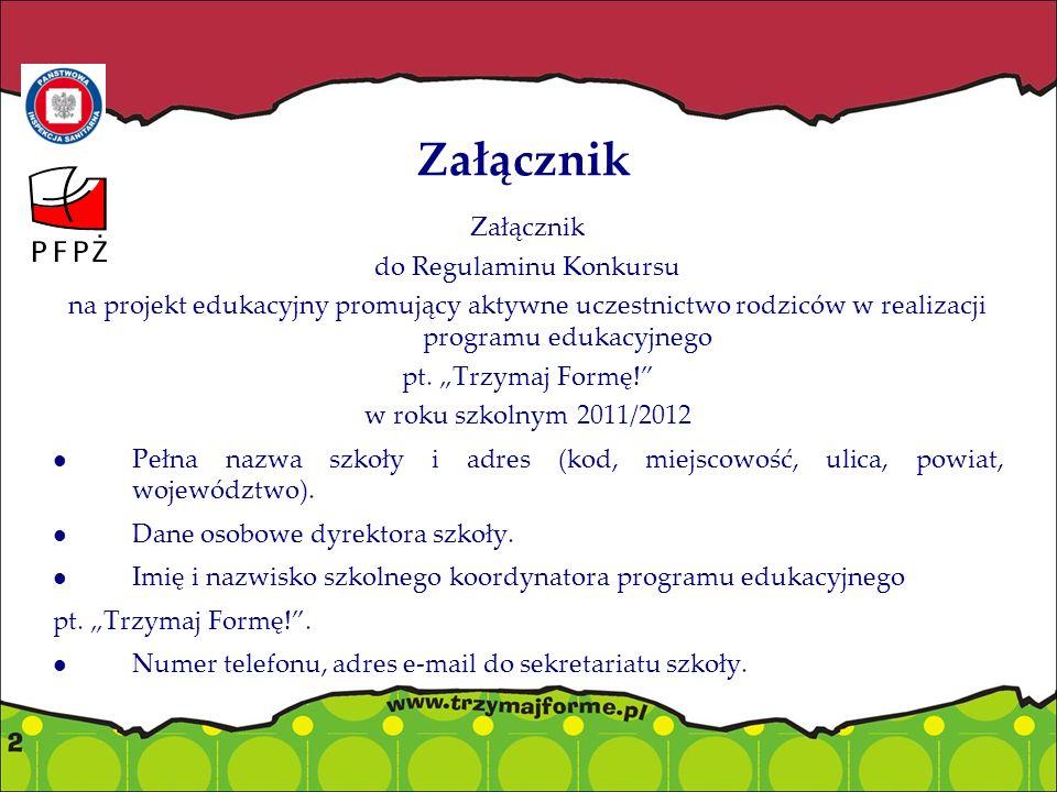 Załącznik do Regulaminu Konkursu na projekt edukacyjny promujący aktywne uczestnictwo rodziców w realizacji programu edukacyjnego pt.