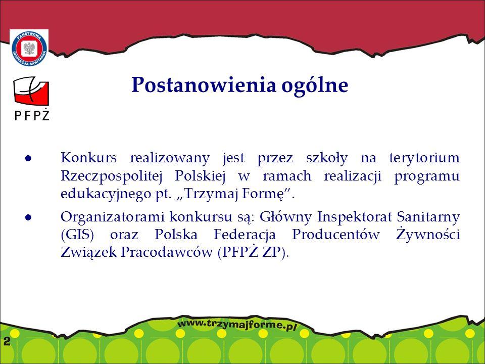 Postanowienia ogólne Konkurs realizowany jest przez szkoły na terytorium Rzeczpospolitej Polskiej w ramach realizacji programu edukacyjnego pt.