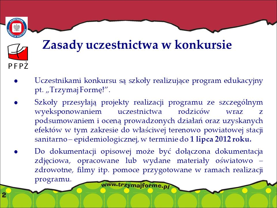 Zasady uczestnictwa w konkursie Uczestnikami konkursu są szkoły realizujące program edukacyjny pt.