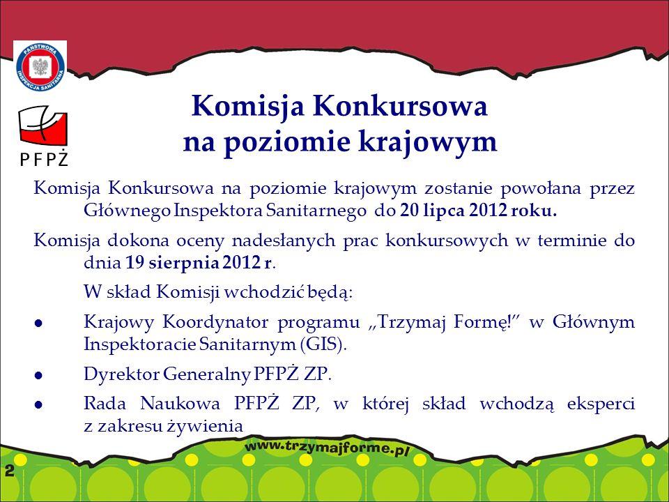 Komisja Konkursowa na poziomie krajowym Komisja Konkursowa na poziomie krajowym zostanie powołana przez Głównego Inspektora Sanitarnego do 20 lipca 2012 roku.