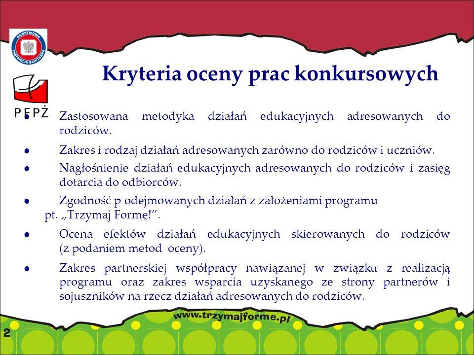 Kryteria oceny prac konkursowych Zastosowana metodyka działań edukacyjnych adresowanych do rodziców.