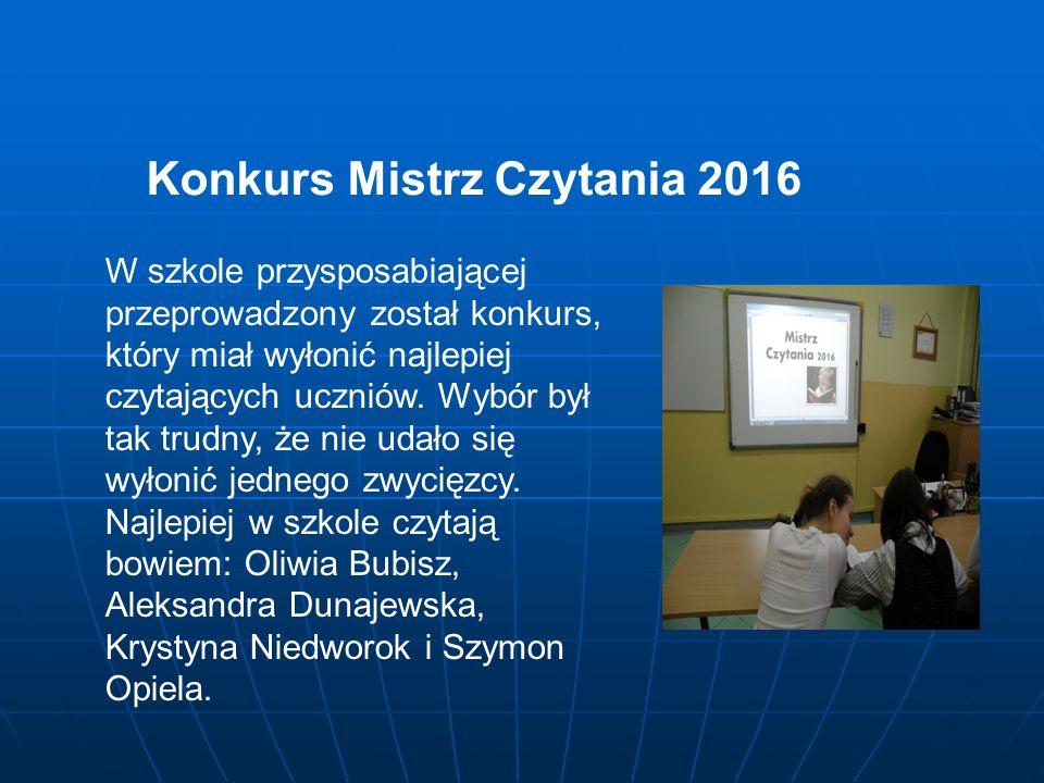 Konkurs Mistrz Czytania 2016 W szkole przysposabiającej przeprowadzony został konkurs, który miał wyłonić najlepiej czytających uczniów.
