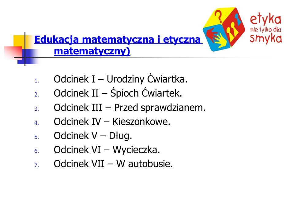Edukacja matematyczna i etyczna (serial matematyczny) 1.