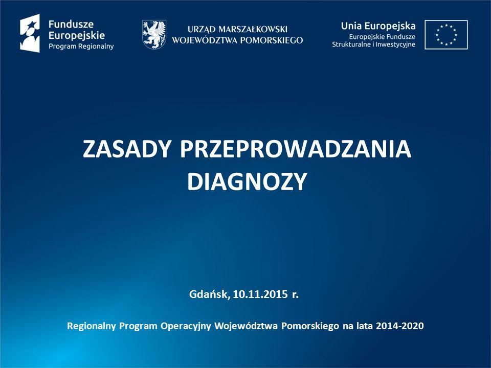 ZASADY PRZEPROWADZANIA DIAGNOZY Gdańsk, 10.11.2015 r.