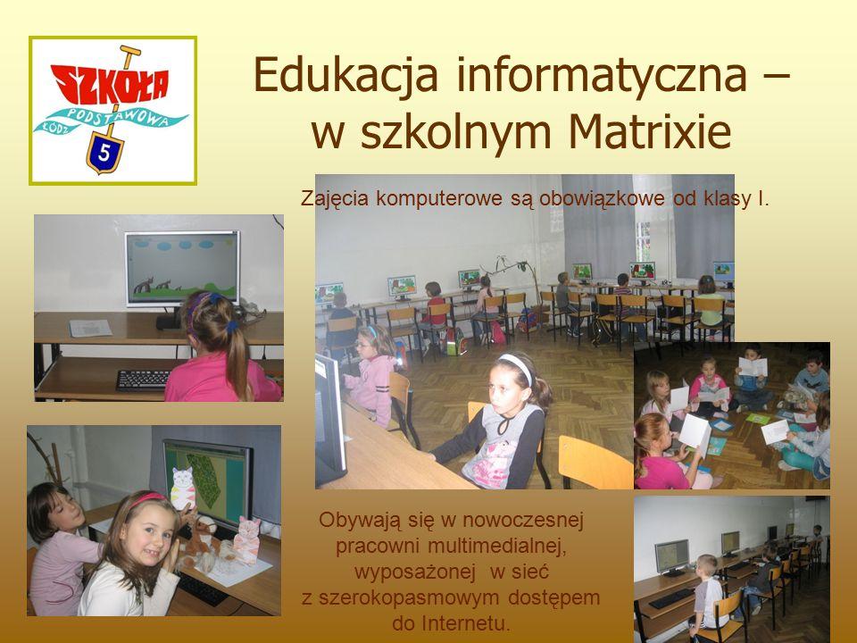 Edukacja informatyczna – w szkolnym Matrixie Obywają się w nowoczesnej pracowni multimedialnej, wyposażonej w sieć z szerokopasmowym dostępem do Internetu.