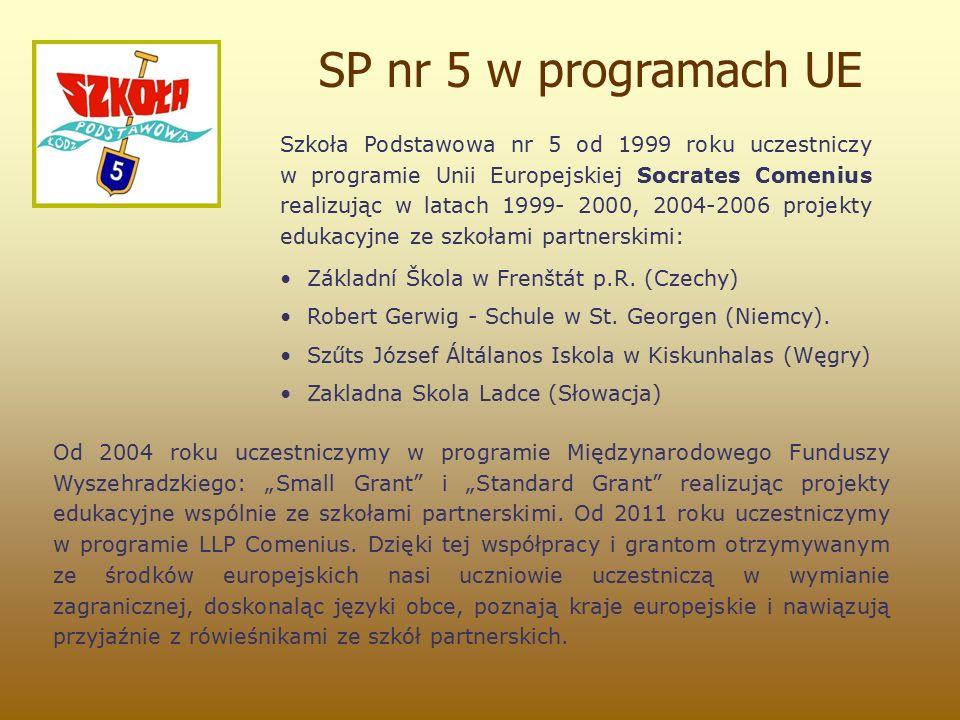 Szkoła Podstawowa nr 5 od 1999 roku uczestniczy w programie Unii Europejskiej Socrates Comenius realizując w latach 1999- 2000, 2004-2006 projekty edukacyjne ze szkołami partnerskimi: Základní Škola w Frenštát p.R.