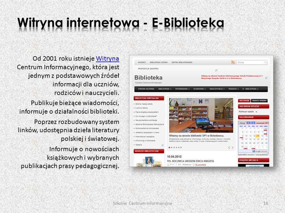 Od 2001 roku istnieje Witryna Centrum Informacyjnego, która jest jednym z podstawowych źródeł informacji dla uczniów, rodziców i nauczycieli.Witryna Publikuje bieżące wiadomości, informuje o działalności biblioteki.