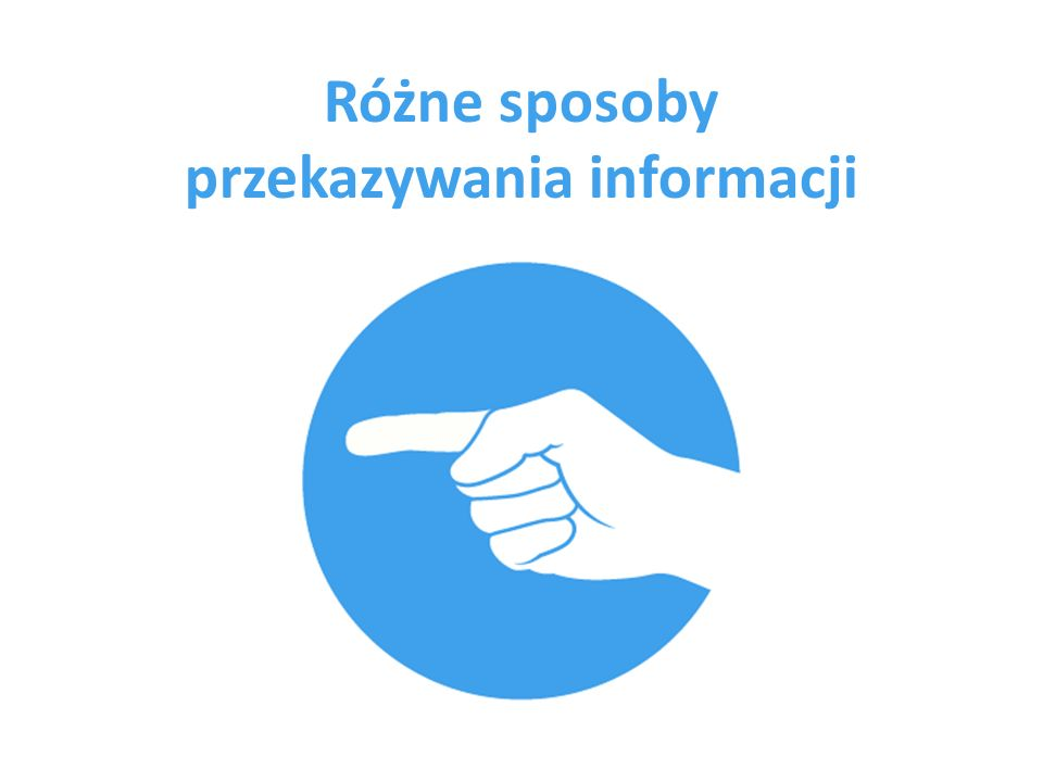 Różne sposoby przekazywania informacji