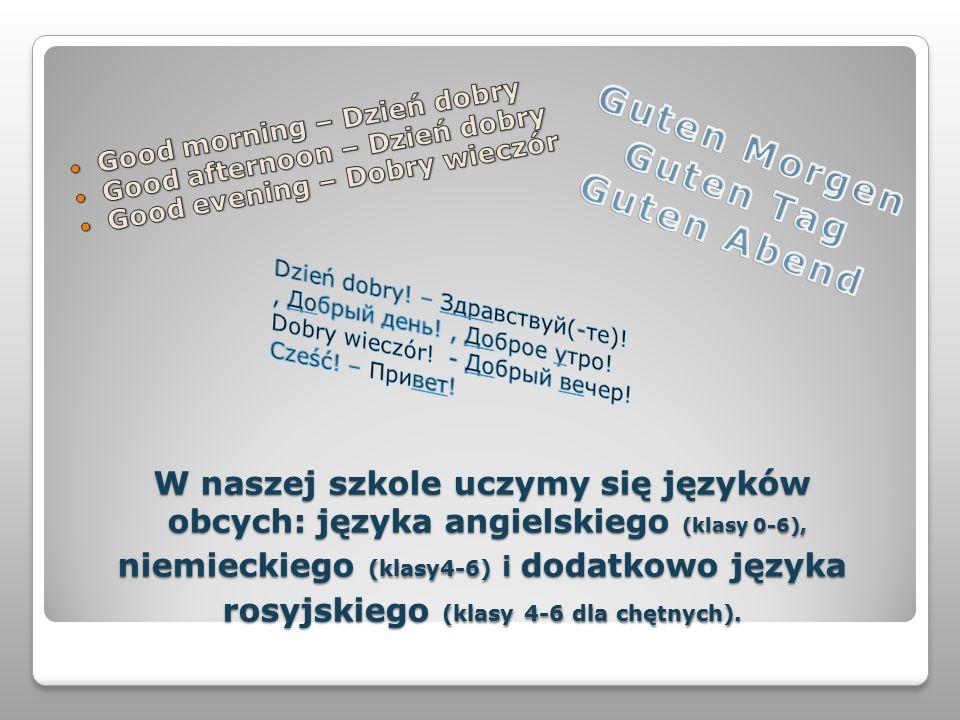 W naszej szkole uczymy się języków obcych: języka angielskiego (klasy 0-6), niemieckiego (klasy4-6) i dodatkowo języka rosyjskiego (klasy 4-6 dla chęt