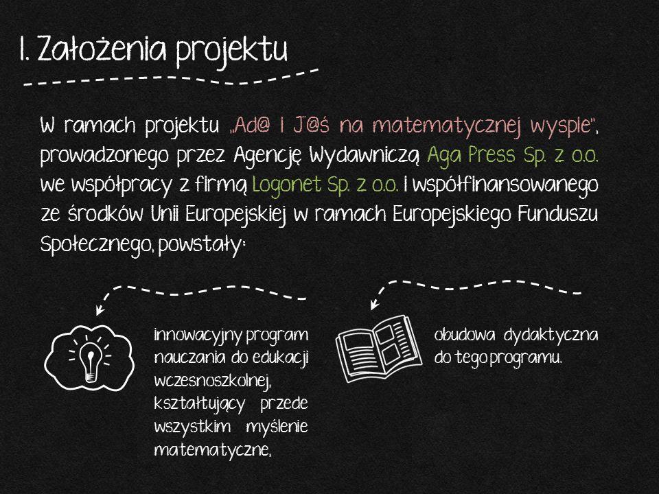 """W ramach projektu """"Ad@ i J@ś na matematycznej wyspie"""", prowadzonego przez Agencję Wydawniczą Aga Press Sp. z o.o. we współpracy z firmą Logonet Sp. z"""