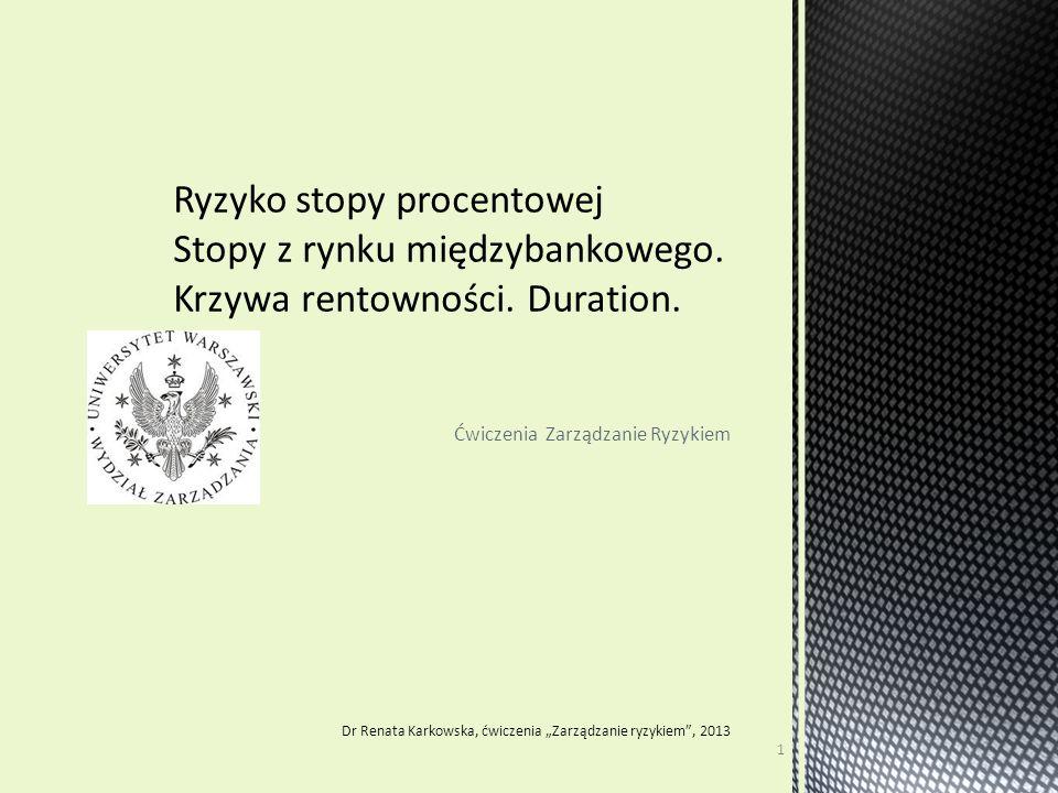 """Ćwiczenia Zarządzanie Ryzykiem 1 Dr Renata Karkowska, ćwiczenia """"Zarządzanie ryzykiem"""", 2013"""