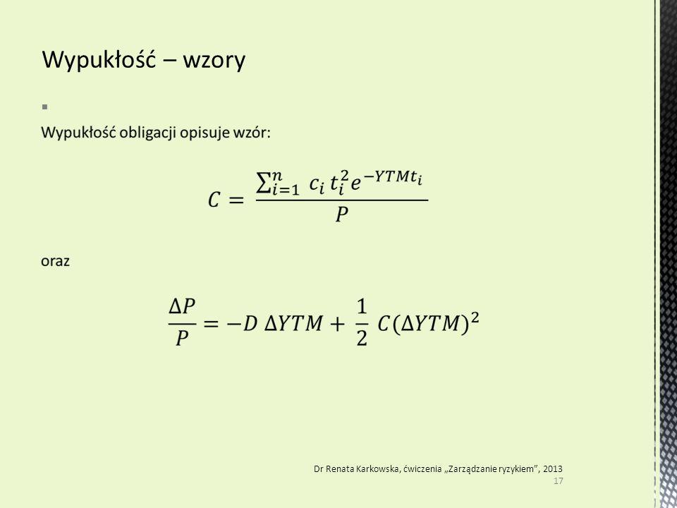 """ 17 Dr Renata Karkowska, ćwiczenia """"Zarządzanie ryzykiem"""", 2013"""