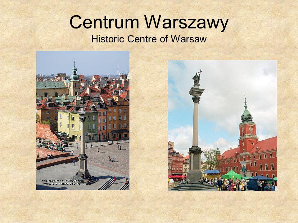 Centrum Warszawy Historic Centre of Warsaw