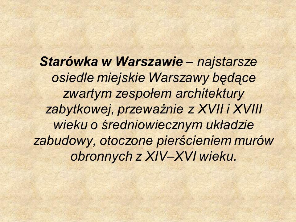 Starówka w Warszawie – najstarsze osiedle miejskie Warszawy będące zwartym zespołem architektury zabytkowej, przeważnie z XVII i XVIII wieku o średnio