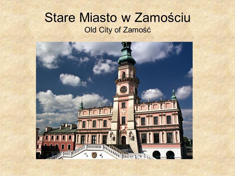 Stare Miasto w Zamościu Old City of Zamość