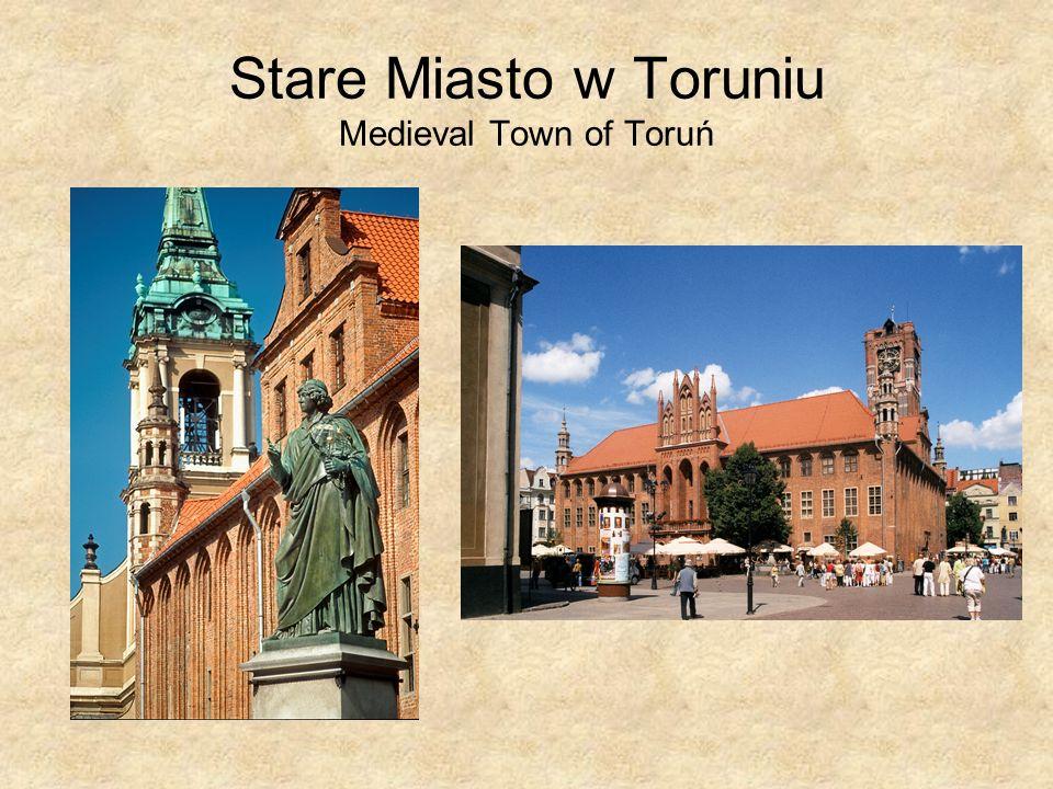 Stare Miasto w Toruniu Medieval Town of Toruń