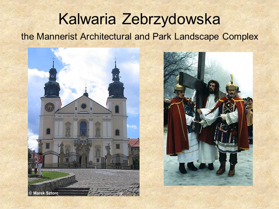 Kalwaria Zebrzydowska the Mannerist Architectural and Park Landscape Complex