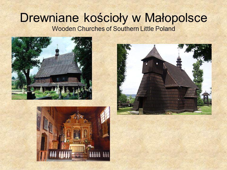 Drewniane kościoły w Małopolsce Wooden Churches of Southern Little Poland