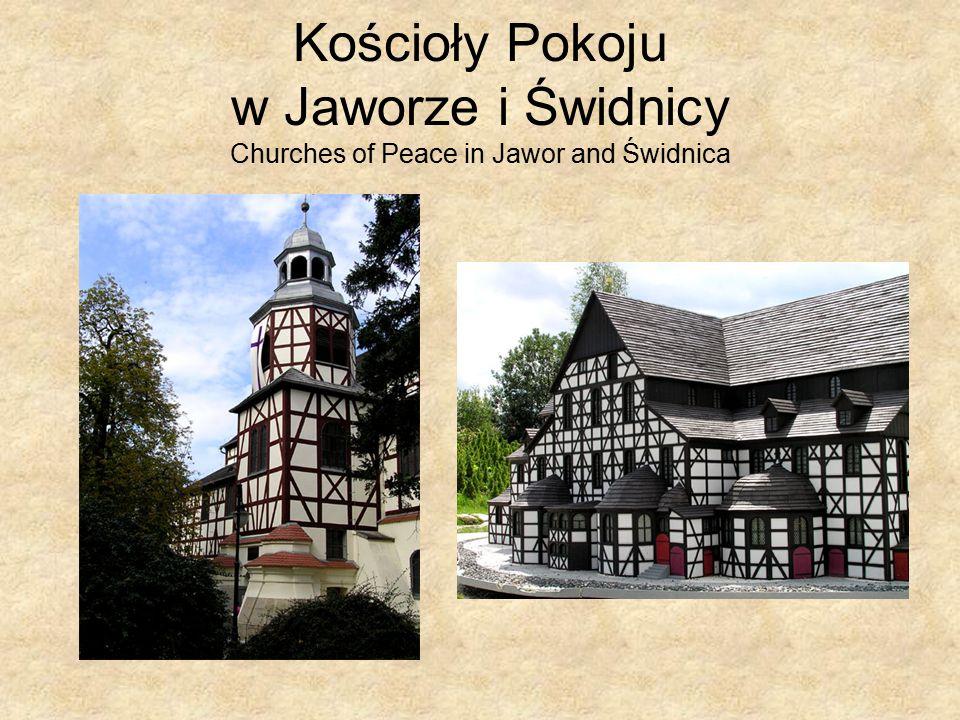 Kościoły Pokoju w Jaworze i Świdnicy Churches of Peace in Jawor and Świdnica