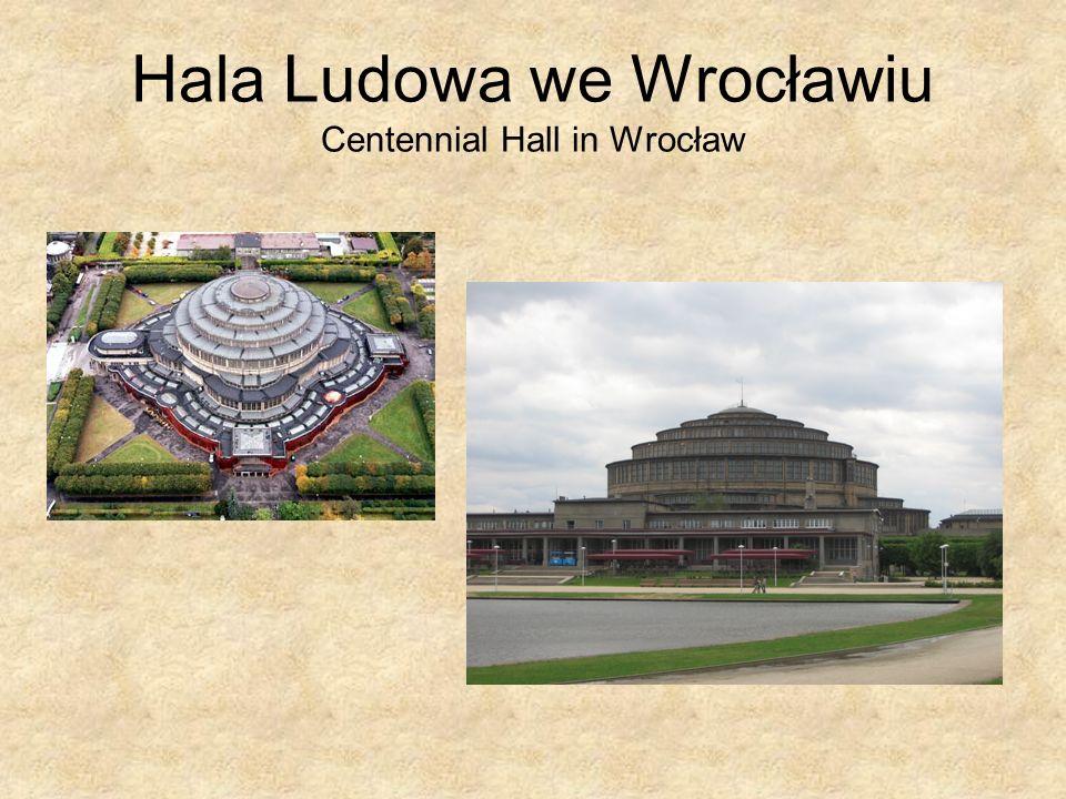 Hala Ludowa we Wrocławiu Centennial Hall in Wrocław
