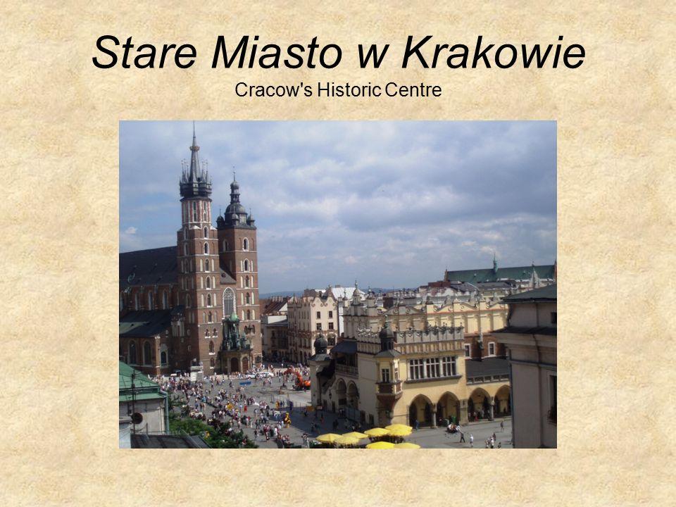 Stare Miasto w Krakowie Cracow's Historic Centre