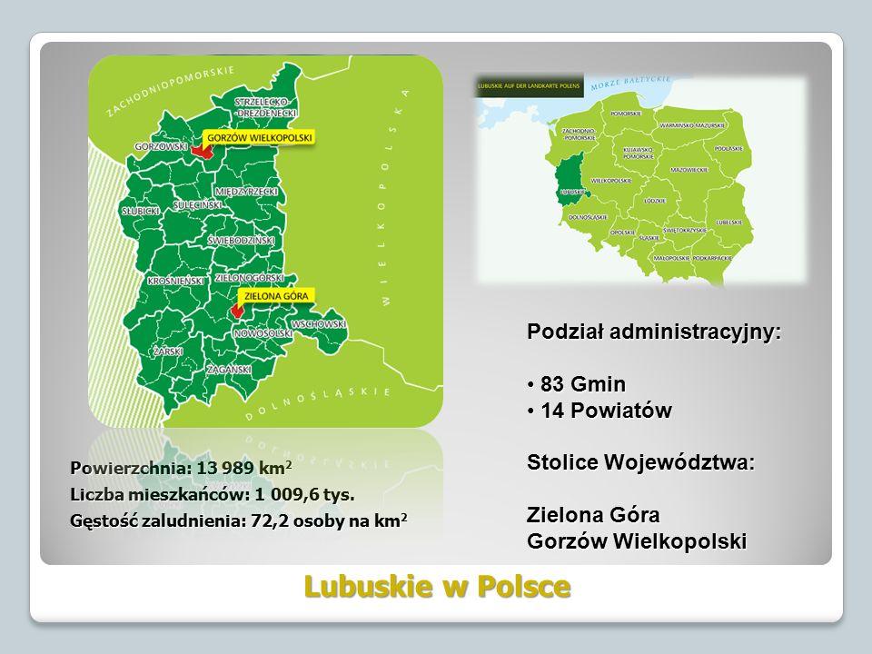 Lubuskie w Polsce Powierzchnia: 13 989 km 2 Liczba mieszkańców: 1 009,6 tys.