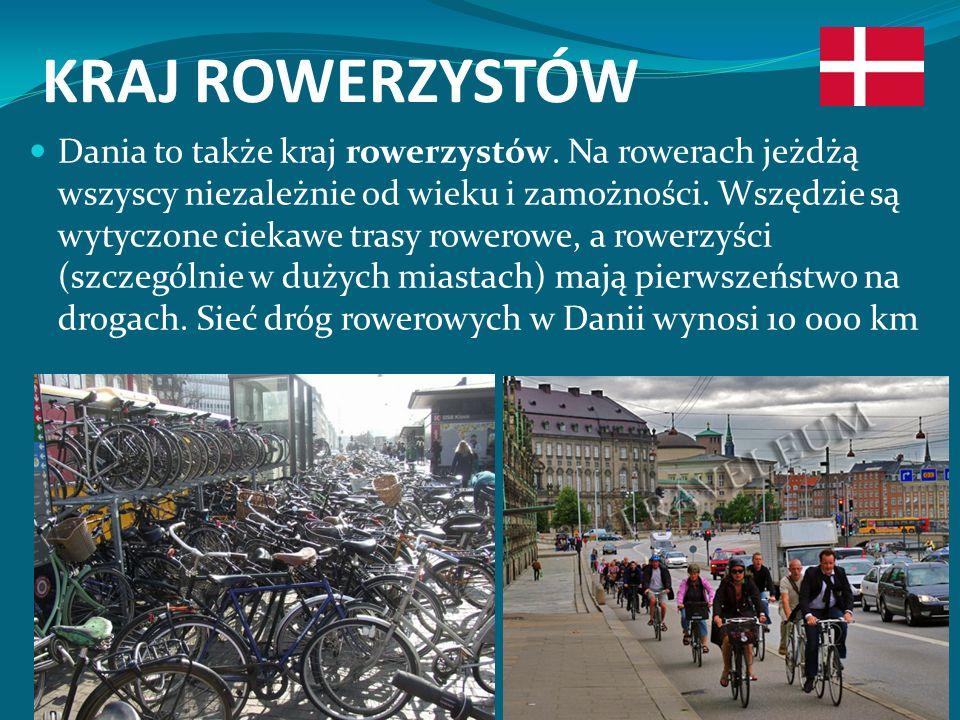 KRAJ ROWERZYSTÓW Dania to także kraj rowerzystów.