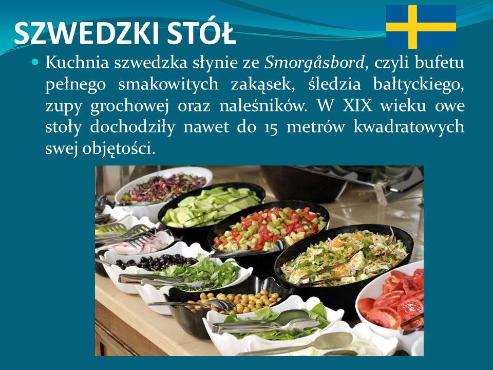 SZWEDZKI STÓŁ Kuchnia szwedzka słynie ze Smorgåsbord, czyli bufetu pełnego smakowitych zakąsek, śledzia bałtyckiego, zupy grochowej oraz naleśników.