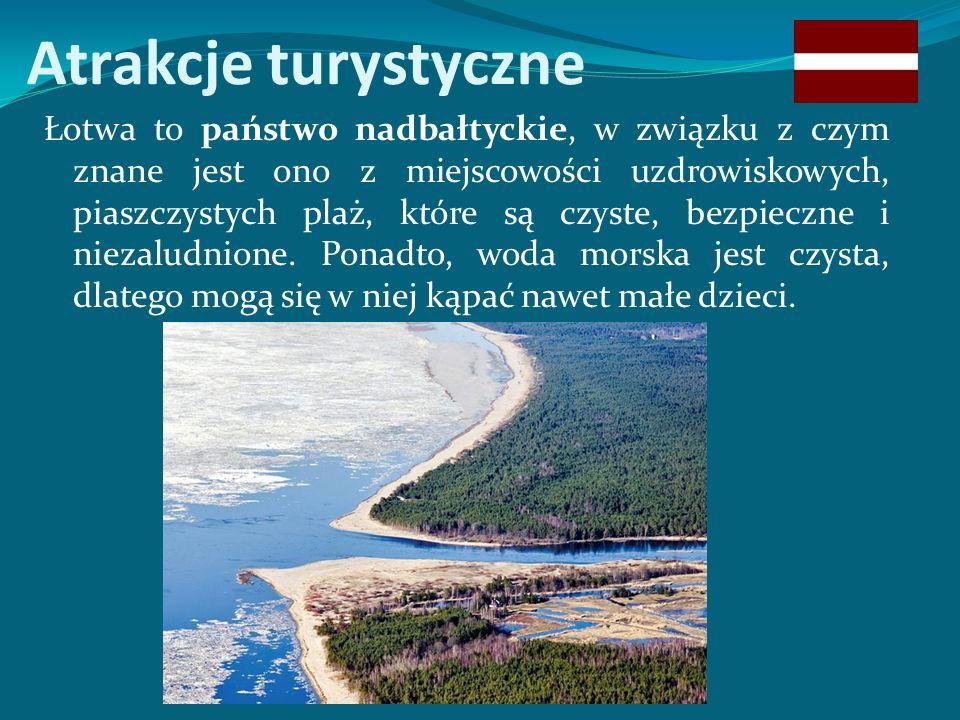 Atrakcje turystyczne Łotwa to państwo nadbałtyckie, w związku z czym znane jest ono z miejscowości uzdrowiskowych, piaszczystych plaż, które są czyste, bezpieczne i niezaludnione.