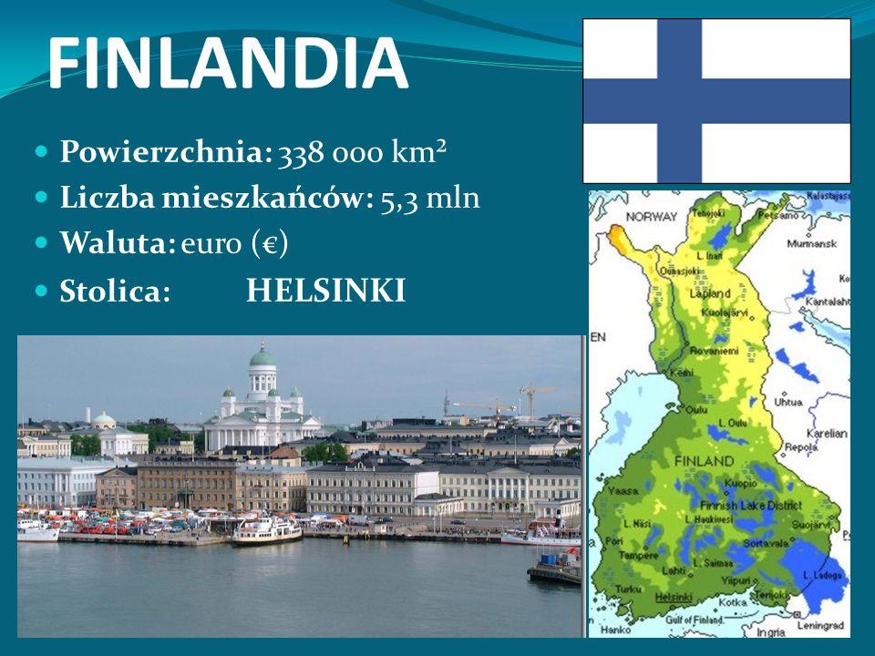 FINLANDIA Powierzchnia: 338 000 km² Liczba mieszkańców: 5,3 mln Waluta: euro (€) Stolica: HELSINKI