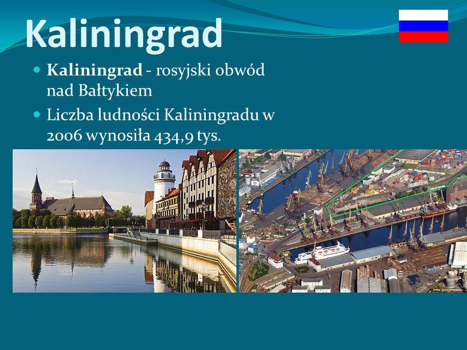 Kaliningrad - rosyjski obwód nad Bałtykiem Liczba ludności Kaliningradu w 2006 wynosiła 434,9 tys.