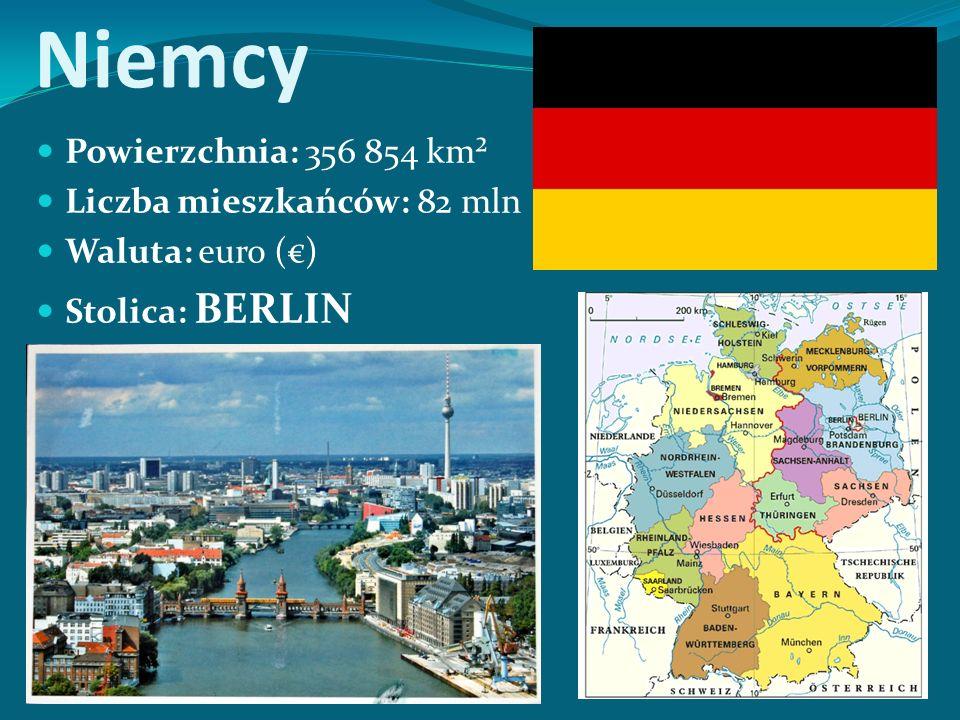 Niemcy Powierzchnia: 356 854 km² Liczba mieszkańców: 82 mln Waluta: euro (€) Stolica: BERLIN