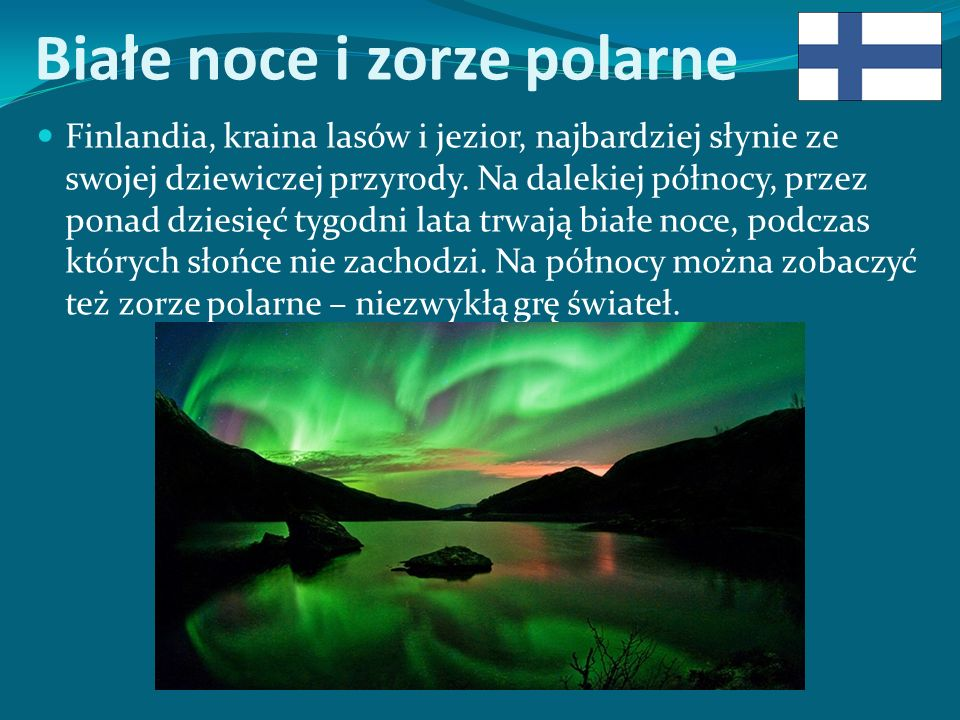Białe noce i zorze polarne Finlandia, kraina lasów i jezior, najbardziej słynie ze swojej dziewiczej przyrody.