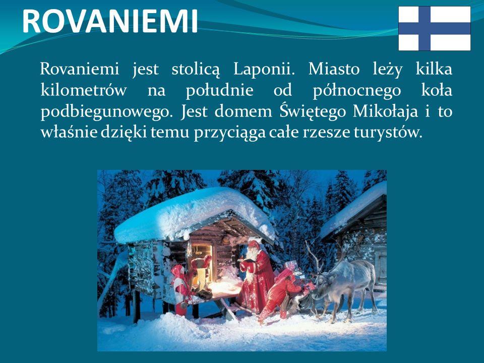 ROVANIEMI Rovaniemi jest stolicą Laponii.
