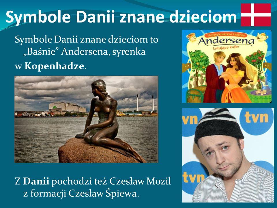 """Symbole Danii znane dzieciom Symbole Danii znane dzieciom to """"Baśnie Andersena, syrenka w Kopenhadze."""