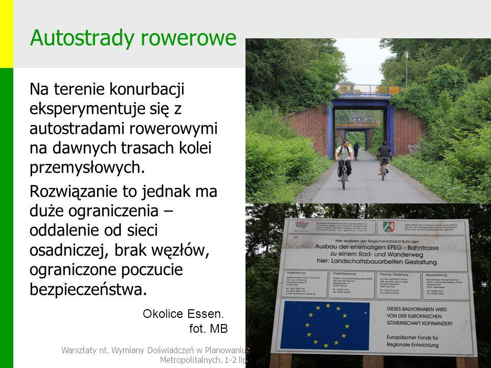 Autostrady rowerowe Na terenie konurbacji eksperymentuje się z autostradami rowerowymi na dawnych trasach kolei przemysłowych.