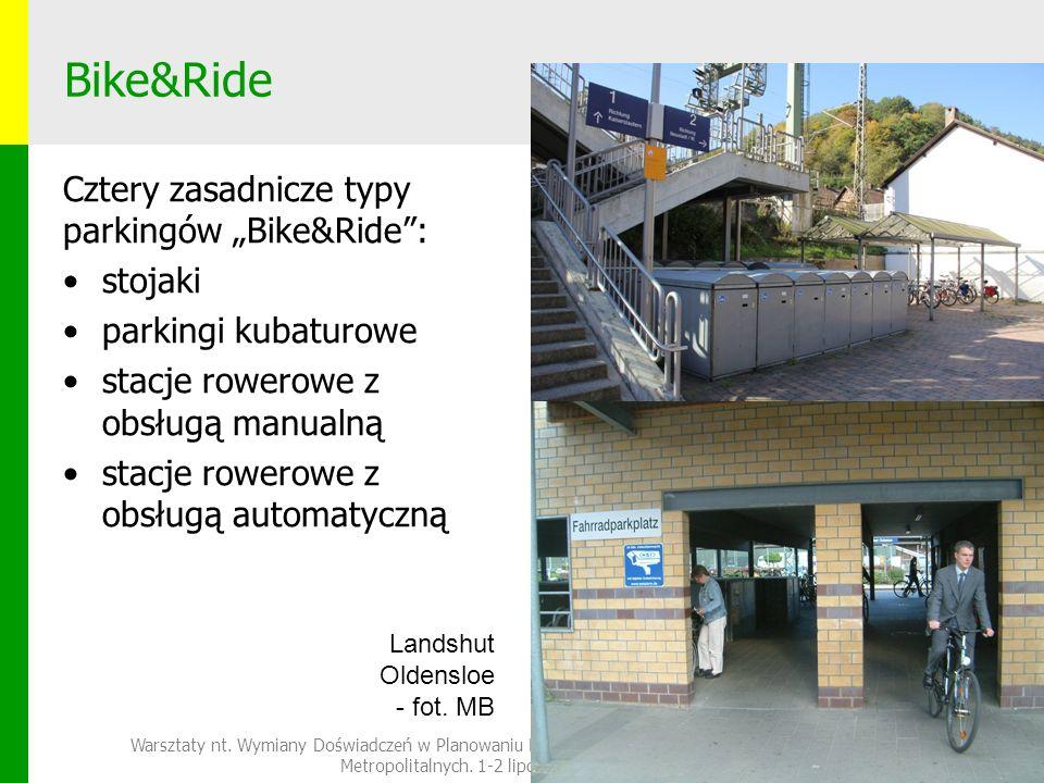 """Bike&Ride Cztery zasadnicze typy parkingów """"Bike&Ride : stojaki parkingi kubaturowe stacje rowerowe z obsługą manualną stacje rowerowe z obsługą automatyczną Warsztaty nt."""
