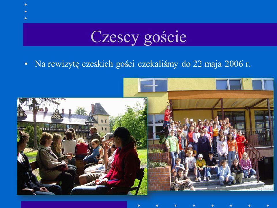 Czescy goście Na rewizytę czeskich gości czekaliśmy do 22 maja 2006 r.