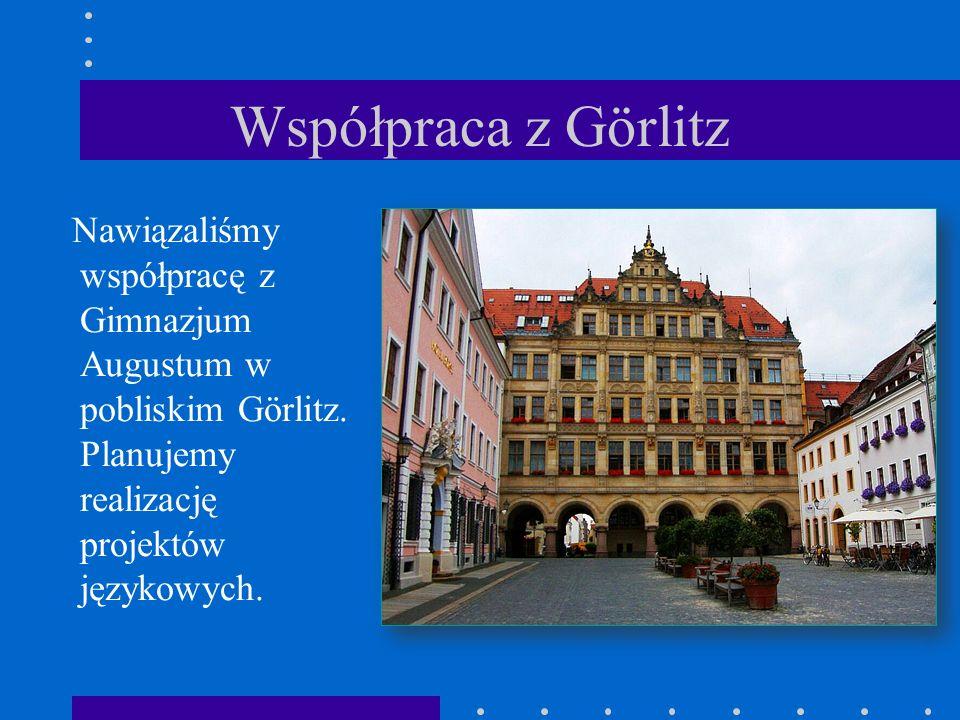 Współpraca z Görlitz Nawiązaliśmy współpracę z Gimnazjum Augustum w pobliskim Görlitz. Planujemy realizację projektów językowych.