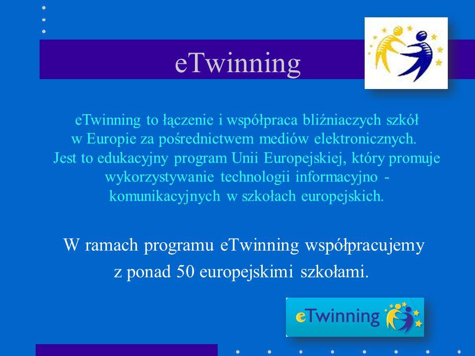 eTwinning W ramach programu eTwinning współpracujemy z ponad 50 europejskimi szkołami. eTwinning to łączenie i współpraca bliźniaczych szkół w Europie