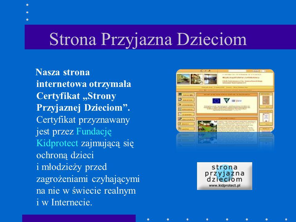 """Strona Przyjazna Dzieciom Nasza strona internetowa otrzymała Certyfikat """"Strony Przyjaznej Dzieciom ."""