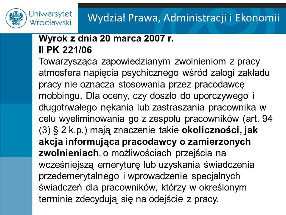 Wydział Prawa, Administracji i Ekonomii Przyjmuje się (szczególnie w pracach psychologicznych), iż długotrwały terror psychiczny w miejscu pracy obejmuje okres co najmniej 6 miesięcy.