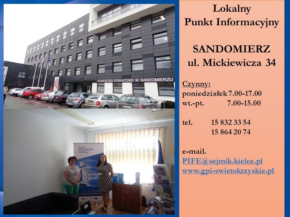 Lokalny Punkt Informacyjny SANDOMIERZ ul. Mickiewicza 34 Czynny: poniedziałek 7.00-17.00 wt.-pt.