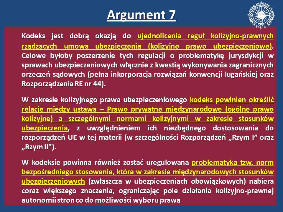 Argument 7 Kodeks jest dobrą okazją do ujednolicenia reguł kolizyjno-prawnych rządzących umową ubezpieczenia (kolizyjne prawo ubezpieczeniowe).