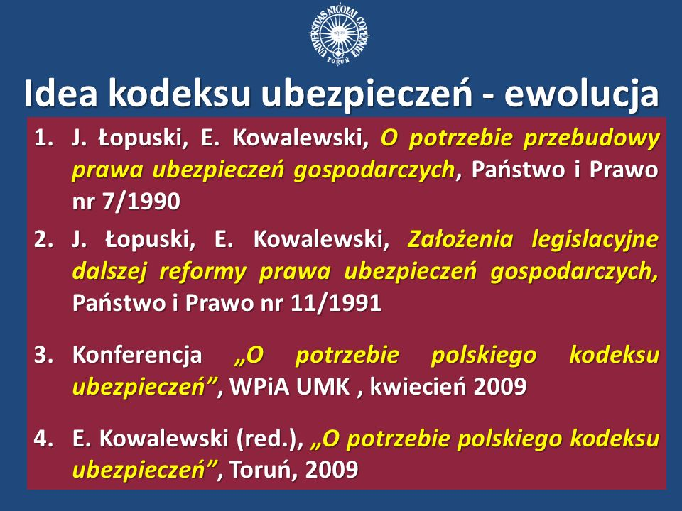 Idea kodeksu ubezpieczeń - ewolucja 1.J. Łopuski, E.