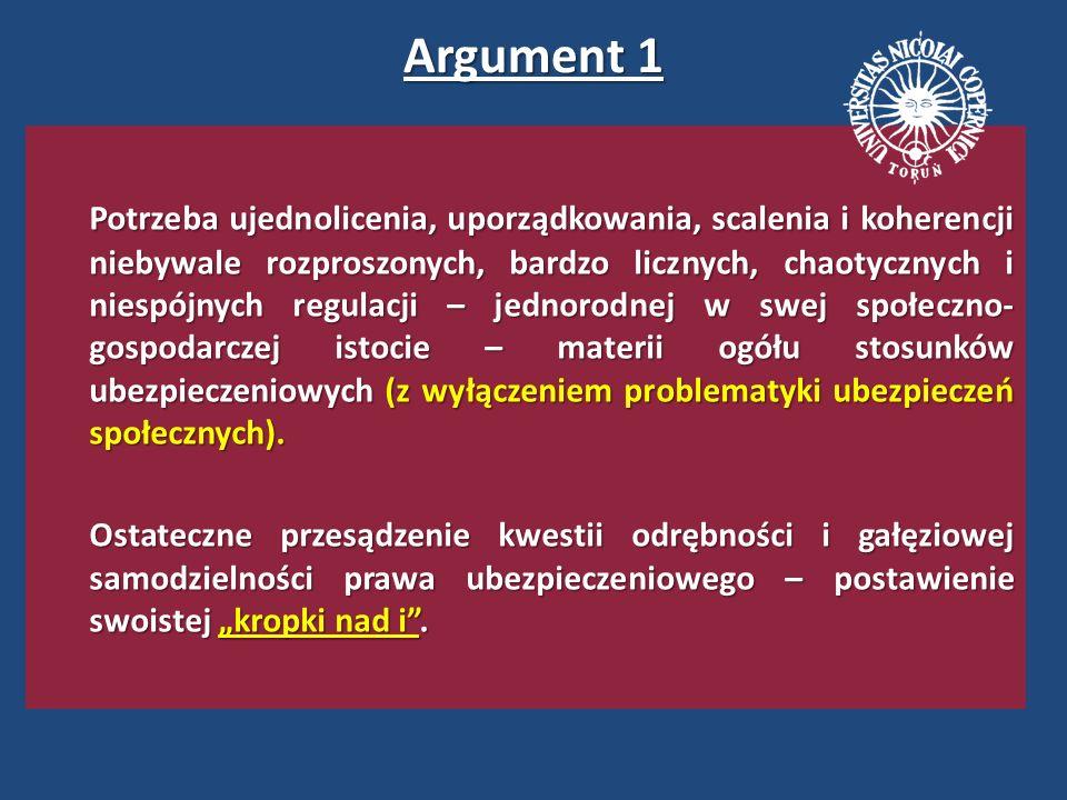 Argument 2 Niezbędne uporządkowanie podstawowej terminologii prawno- ubezpieczeniowej (wprowadzenie niezbędnych definicji, pojęć i instytucji) i sformułowanie zasad prawa ubezpieczeniowego i określenie granic ich stosowania.