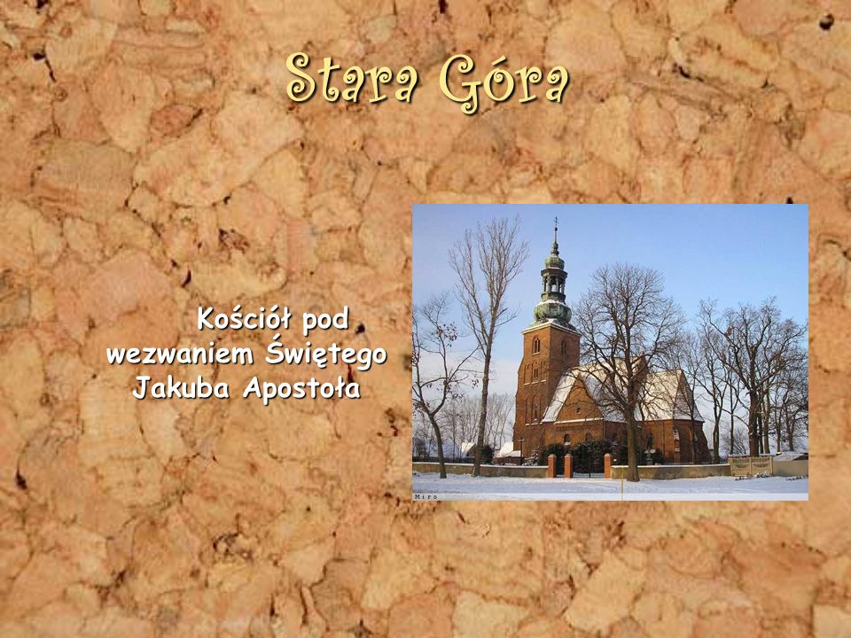 Stara Góra Kościół pod wezwaniem Świętego Jakuba Apostoła